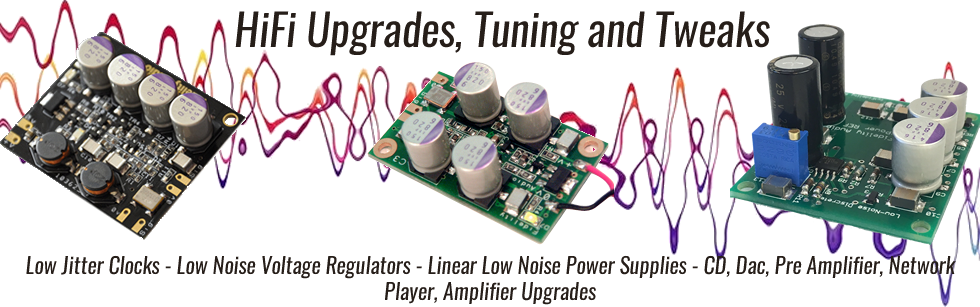 Low Jitter Clocks - Low Noise Voltage Regulators - Linear Low Noise Power Supplies - CD, Dac, Pre Amplifier, Network Player, Amplifier Upgrades